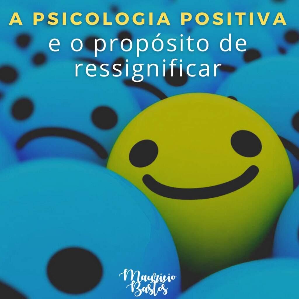 Psicologia Positiva: qual a importância de implementá-la em sua vida?
